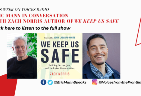 Voices Radio: Eric Mann in Conversation with Zach Norris Author of We Keep Us Safe – Aired March 17, 2020