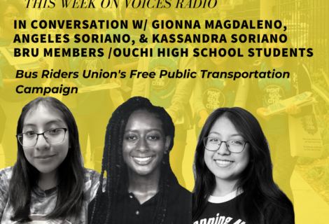 Voices Radio speaks to student organizers, Gionna Magdaleno, Angeles Soriano, and Kassandra Soriano about #NoCarsInLA and free public transportation.