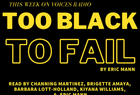 Voices Radio: June 16, 2020 The Magical Manifestation of the Too Black to Fail Revolutionary Movement