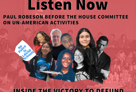 Voice Radio: Paul Robeson before The House Committee on Un-American Activities Inside the Victory to Defund LA School Police