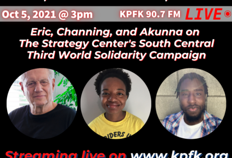 TODAY ON VOICES RADIO: Eric, Channing, and Akunna on The Strategy Center's South Central Third World Solidarity Campaign